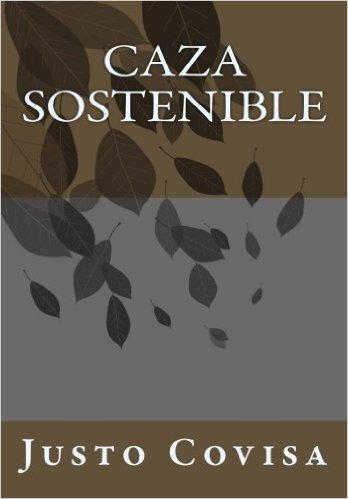 La Fundación Caza Sostenible publica el libro 'Caza Sostenible'