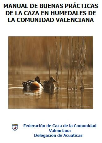 La Federación de Caza de la Comunidad Valenciana presenta un Manual de Buenas Prácticas para la Caza en Humedales