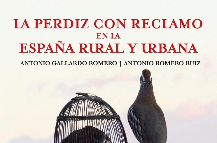 Sale al mercado el libro 'La perdiz con reclamo en la España rural y urbana'